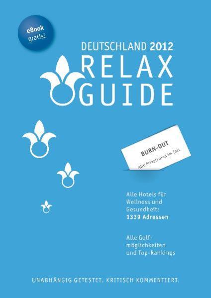 RELAX Guide Deutschland 2012 Der kritische Wellness- und Gesundheitshotelführer, Extra:  Burn-Out-Privatkuren im Test Gratis: eBook - Coverbild