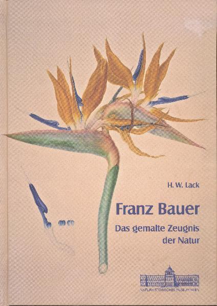 Franz Bauer - Das gemalte Zeugnis der Natur - Coverbild