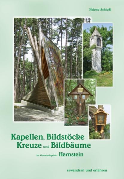 Kapellen, Bildstöcke, Kreuze und Bildbäume im Gemeindegebiet Hernstein - Coverbild