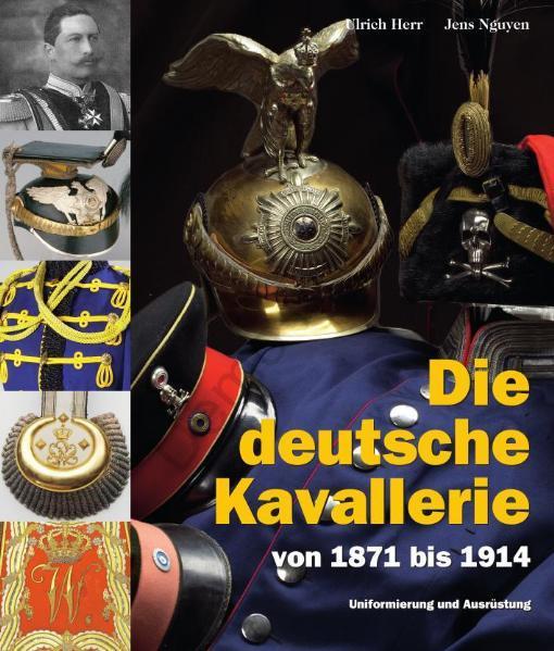 Die deutsche Kavallerie von 1871 bis 1914 PDF Download