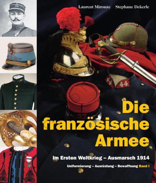 Die französische Armee im Ersten Weltkrieg – Ausmarsch 1914 (Band 1) - Coverbild