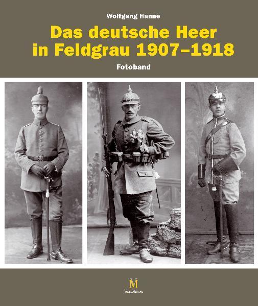 Die feldgraue Uniformierung des deutschen Heeres 1907–1918 - Coverbild