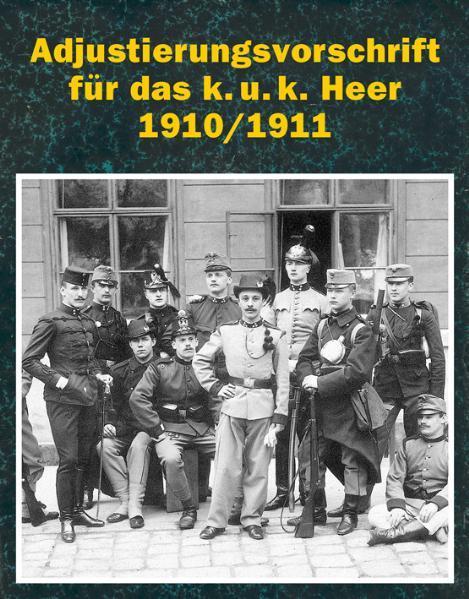 Adjustierungsvorschrift für das k.u.k. Heer 1910/11 - Coverbild