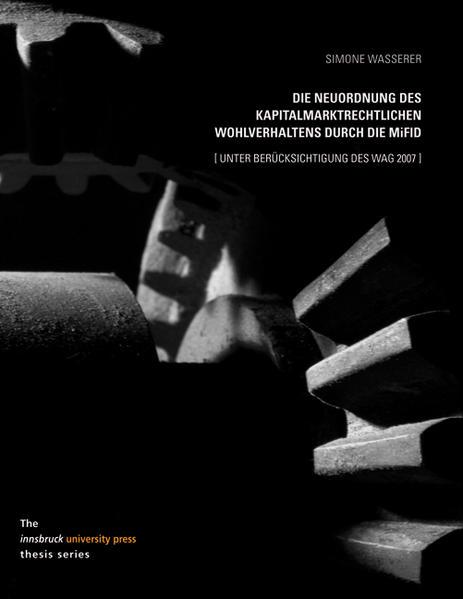 Die Neuordnung des kapitalmarktrechtlichen Wohlverhaltens durch die MiFID (unter Berücksichtigung des WAG 2007) - Coverbild