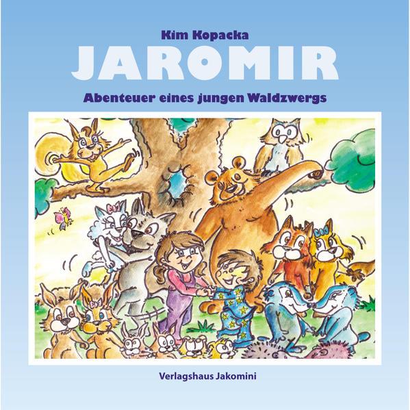 Jaromir - Abenteuer eines jungen Waldzwergs - Coverbild