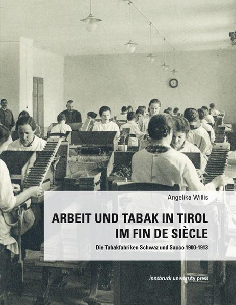 Arbeit und Tabak in Tirol im Fin de Siécle - Coverbild