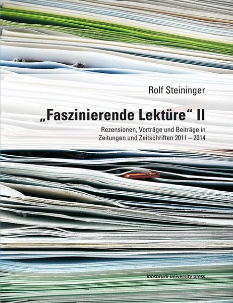 """""""Faszinierende Lektüre"""" II Rezensionen, Vorträge und Beiträge in Zeitungen und Zeitschriften 2011 – 2014 - Coverbild"""