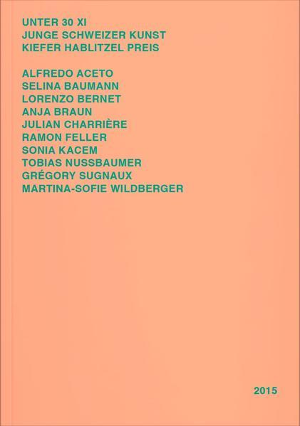 Unter 30 XI. Junge Schweizer Kunst. - Coverbild