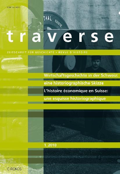 Wirtschaftsgeschichte in der Schweiz: eine historiographische Skizze  L'histoire économique en Suisse: une esquisse historiographique - Coverbild