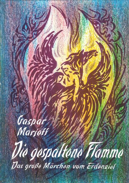 Die gespaltene Flamme. Das grosse Märchen vom Erdenziel - Coverbild