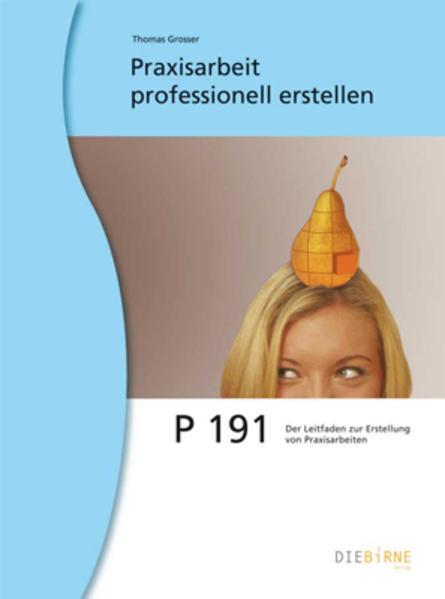 P 191 Praxisarbeit professionell erstellen - Coverbild