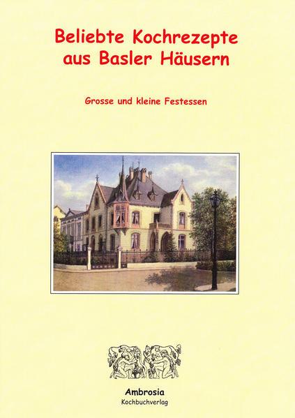 Beliebte Kochrezepte aus Basler Häusern - Coverbild