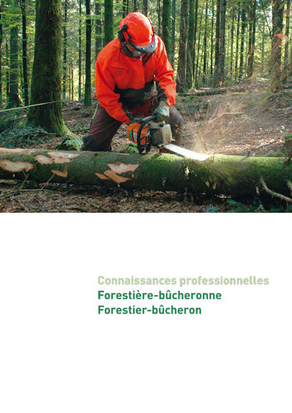 Connaissances professionnelles manuel pour apprentis forestiers-bûcheron - Coverbild