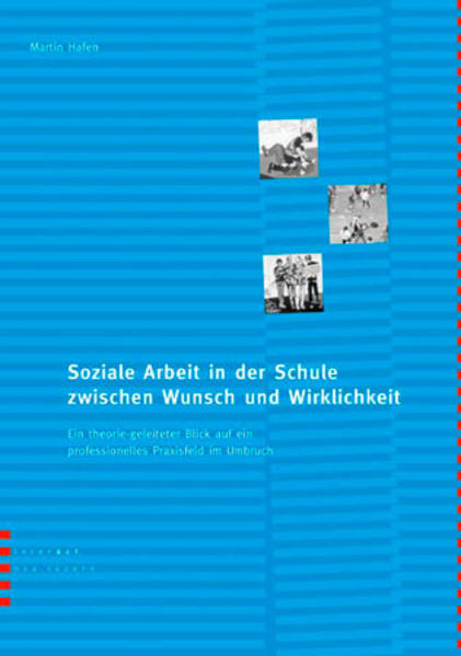 Soziale Arbeit in der Schule zwischen Wunsch und Wirklichkeit - Coverbild