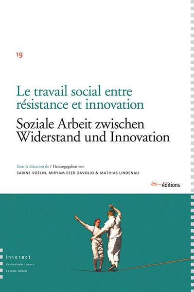 Soziale Arbeit zwischen Widerstand und Innovation - Coverbild