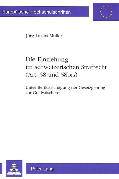 Die Einziehung im schweizerischen Strafrecht (Art. 58 und 58bis) - Coverbild