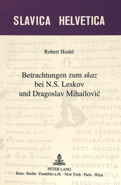 Betrachtungen zum «skaz»  bei N.S. Leskov und Dragoslav Mihailovic - Coverbild