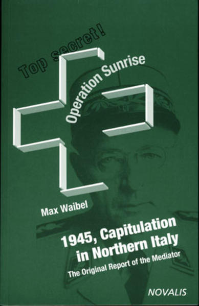 Operation Sunrise - 1945 Capitulation in Northern Italy - Coverbild