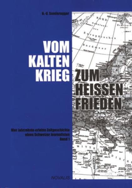 Vom kalten Krieg zum heissen Frieden - Band 1  - Coverbild