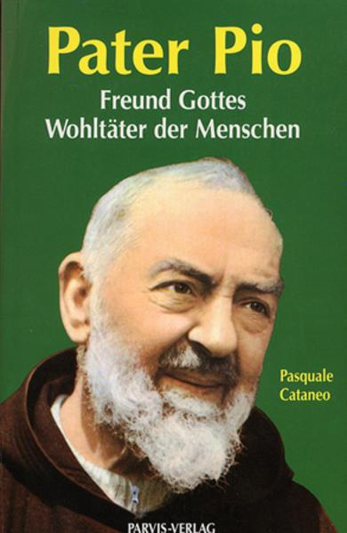 Pater Pio, Freund Gottes, Wohltäter der Menschen - Coverbild
