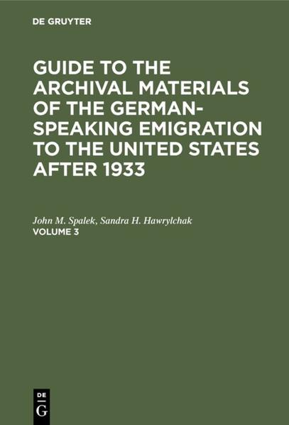 Guide to the Archival Materials of the German-speaking Emigration... / Guide to the Archival Materials of the German-speaking Emigration.... Volume 3 - Coverbild