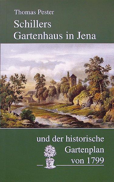 Schillers Gartenhaus in Jena und der historische Gartenplan von 1799 - Coverbild
