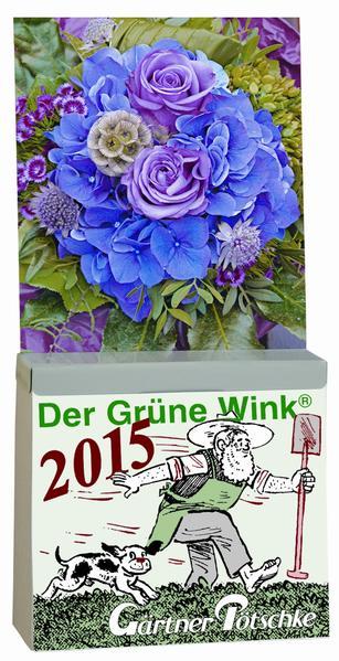 Gärtner Pötschkes Der Grüne Wink Tages-Gartenkalender 2015 - Coverbild