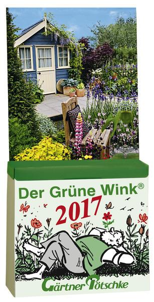 Gärtner Pötschkes Der Grüne Wink Tages-Gartenkalender 2017 - Coverbild