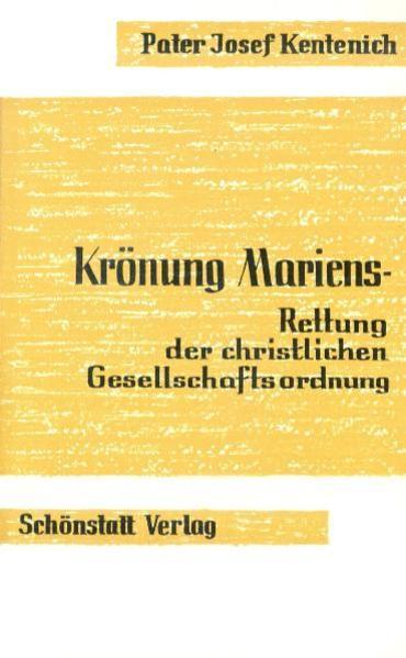 Krönung Mariens - Rettung der christlichen Gesellschaftsordnung - Coverbild