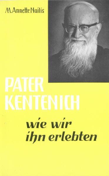 Pater Kentenich, wie wir ihn erlebten - Coverbild
