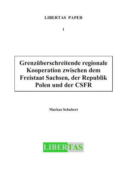 Grenzüberschreitende regionale Kooperation zwischen dem Freistaat Sachsen, der Republik Polen und der CSFR - Coverbild