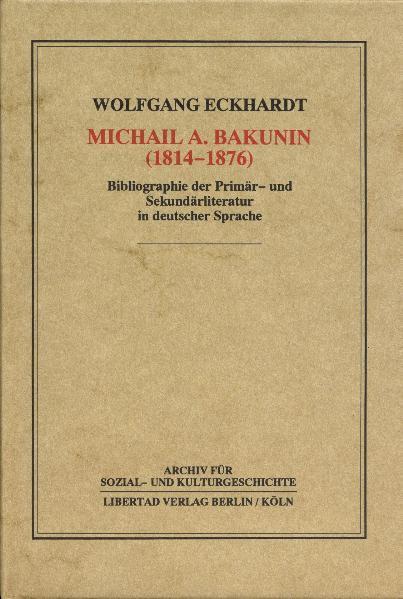 Michail A. Bakunin von Wolfgang Eckhardt PDF Download