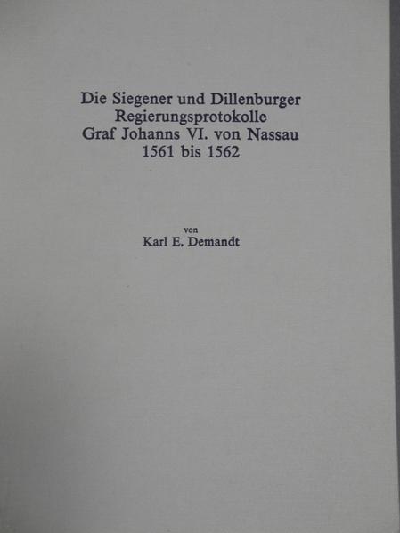 Die Siegener und Dillenburger Regierungsprotokolle Graf Johanns VI. von Nassau 1561-1562 - Coverbild