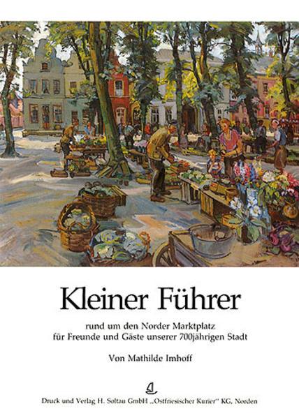 Kleiner Führer rund um den Norder Marktplatz - Coverbild