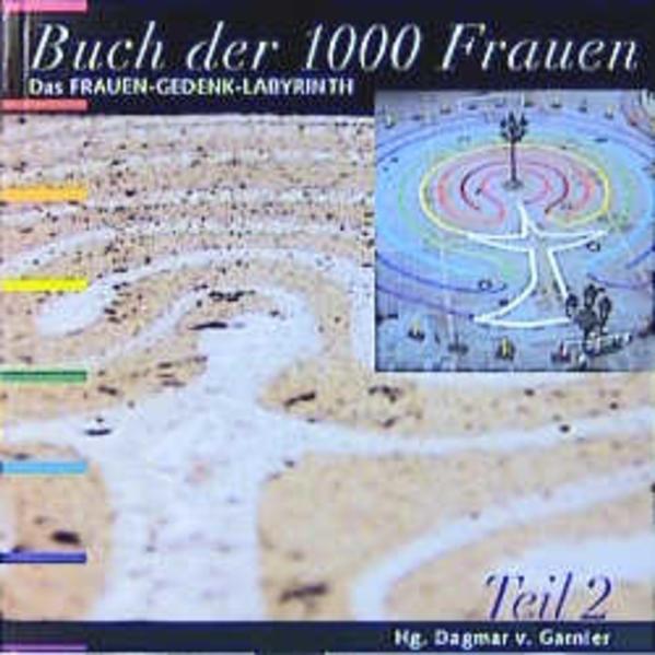 Buch der 1000 Frauen. Das Frauen-Gedenk-Labyrinth / Buch der 1000 Frauen. Das Frauen-Gedenk-Labyrinth - Coverbild