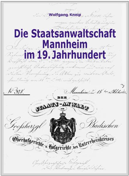 Die Staatsanwaltschaft Mannheim im 19. Jahrhundert - Coverbild