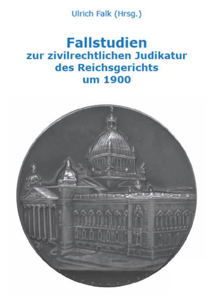 Fallstudien zur zivilrechtlichen Judikatur des Reichsgerichts um 1900 - Coverbild