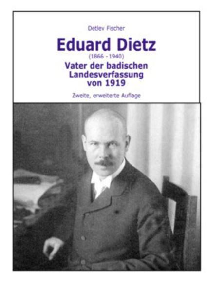 Eduard Dietz (1866-1940). Vater der badischen Landesverfassung von 1919 - Coverbild