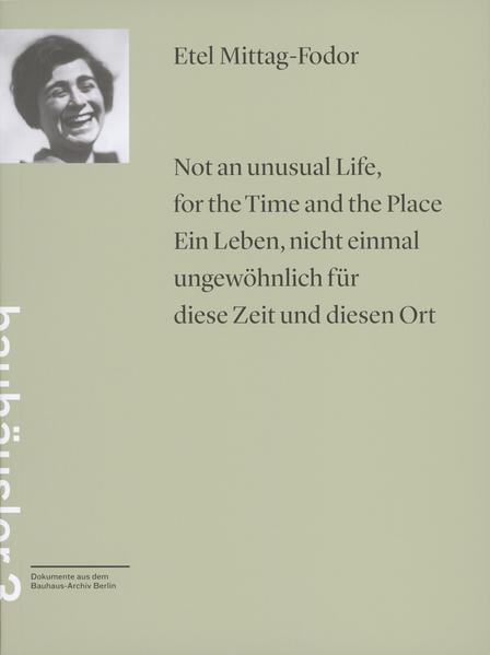 Not an unusual Life, for the Time and the Place = Ein Leben, nicht einmal ungewöhnlich für diese Zeit und diesen Ort / Etel Mittag-Fodor - Coverbild