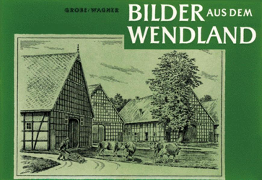 Bilder aus dem Wendland - Coverbild