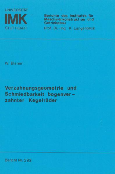 Verzahnungsgeometrie und Schmiedbarkeit bogenverzahnter Kegelräder - Coverbild