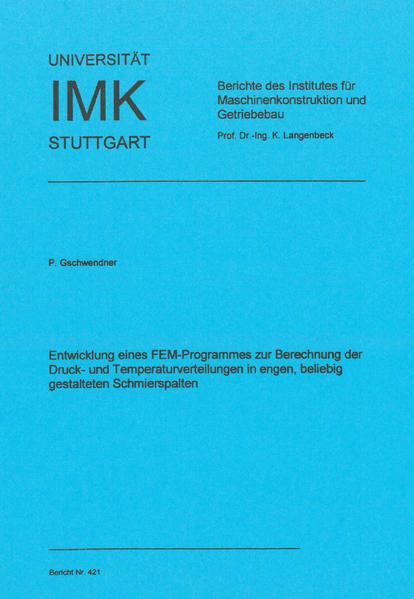 Entwicklung eines FEM-Programmes zur Bedeutung der Druck- und Temperaturverteilungen in engen, beliebig gestalteten Schmierspalten - Coverbild