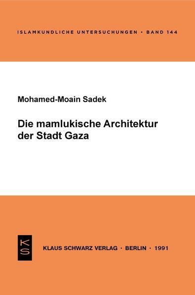 Die mamlukische Architektur der Stadt Gaza - Coverbild