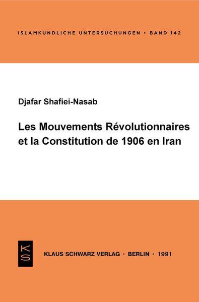 Les Mouvements Révolutionnaires et la Constitution de 1906 en Iran - Coverbild
