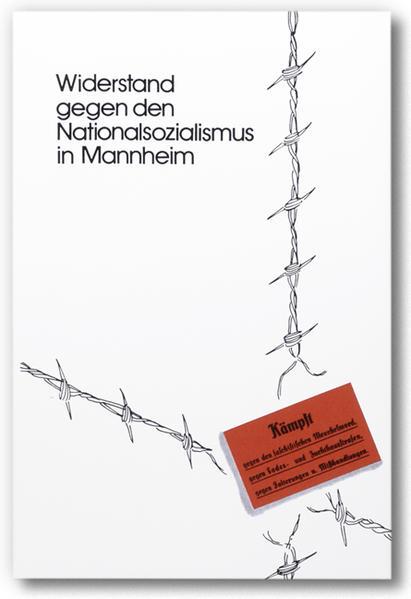 Widerstand gegen den Nationalsozialismus in Mannheim - Coverbild