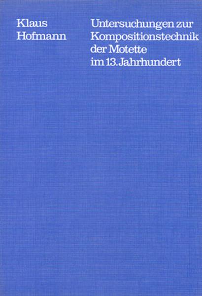 Untersuchungen zur Kompositionstechnik der Motette im 13. Jahrhundert - Coverbild