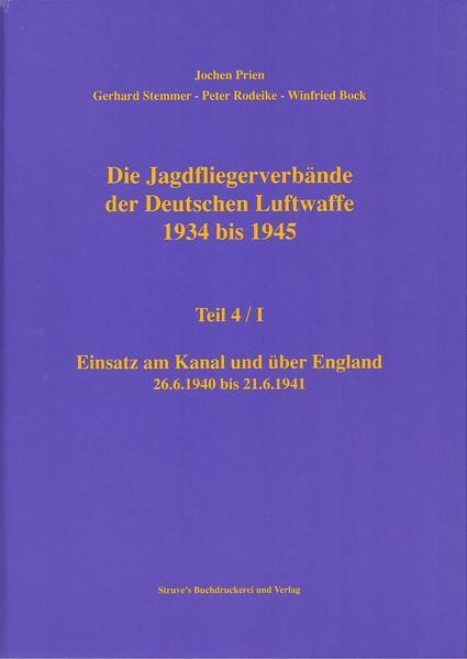Die Jagdfliegerverbände der Deutschen Luftwaffe 1934 bis 1945 / Die Jagdfliegerverbände der Deutschen Luftwaffe 1934 bis 1945 Teil 4/I - Coverbild