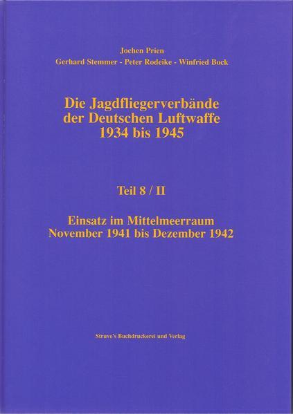 Die Jagdfliegerverbände der Deutschen Luftwaffe 1934 bis 1945 / Die Jagdfliegerverbände der Deutschen Luftwaffe 1934 bis 1945 Teil 8/II - Coverbild