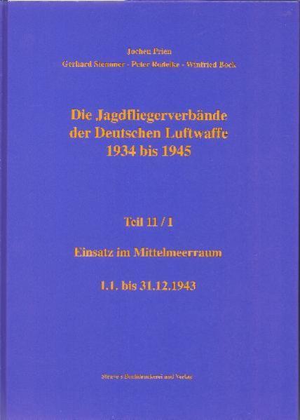 Die Jagdfliegerverbände der Deutschen Luftwaffe 1934 bis 1945 / Die Jagdfliegerverbände der Deutschen Luftwaffe 1934 bis 1945 Teil 11/I - Coverbild