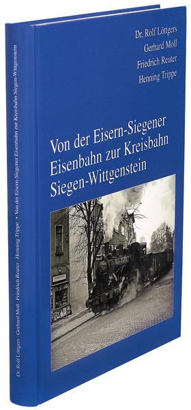 Von der Eisern-Siegener Eisenbahn. Zur Kreisbahn Siegen-Wittgenstein - Coverbild